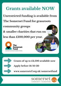 Poster advertising the availability of grants from the Somerset Fund to local charitable groups. Applications close 16th October 2020